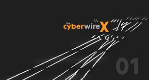 Cyberwire Podcast Part 1 – Ground Truth or Consequences: the challenges and opportunities of regulation in cyberspace