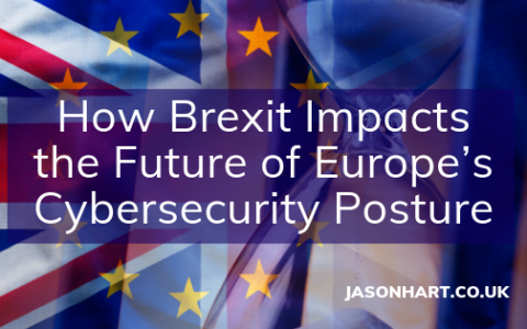 How Brexit Impacts the Future of Europe's Cybersecurity Posture